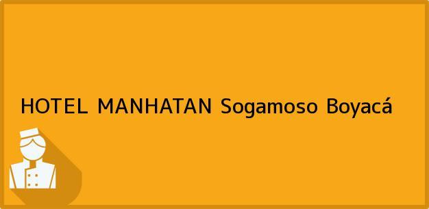 Teléfono, Dirección y otros datos de contacto para HOTEL MANHATAN, Sogamoso, Boyacá, Colombia