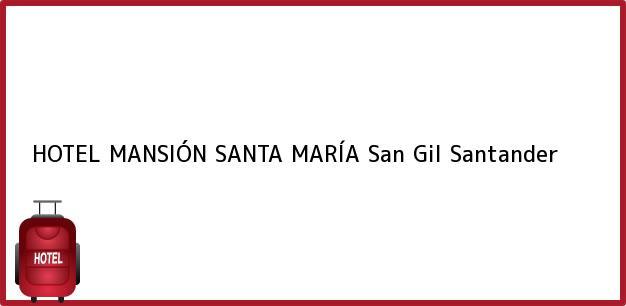Teléfono, Dirección y otros datos de contacto para HOTEL MANSIÓN SANTA MARÍA, San Gil, Santander, Colombia