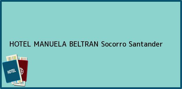 Teléfono, Dirección y otros datos de contacto para HOTEL MANUELA BELTRAN, Socorro, Santander, Colombia