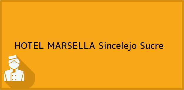 Teléfono, Dirección y otros datos de contacto para HOTEL MARSELLA, Sincelejo, Sucre, Colombia