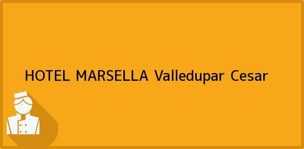 Teléfono, Dirección y otros datos de contacto para HOTEL MARSELLA, Valledupar, Cesar, Colombia
