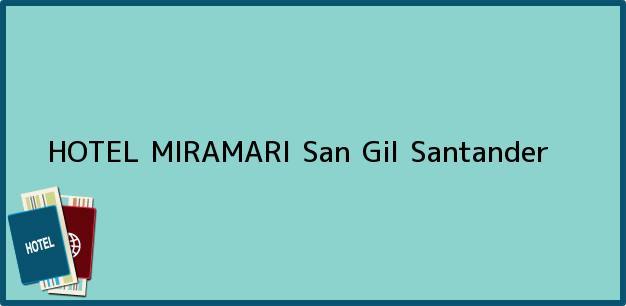 Teléfono, Dirección y otros datos de contacto para HOTEL MIRAMARI, San Gil, Santander, Colombia