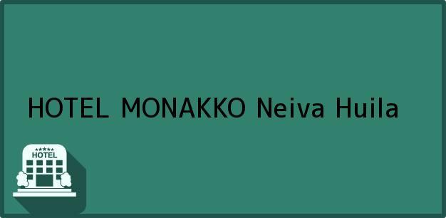 Teléfono, Dirección y otros datos de contacto para HOTEL MONAKKO, Neiva, Huila, Colombia