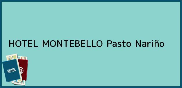 Teléfono, Dirección y otros datos de contacto para HOTEL MONTEBELLO, Pasto, Nariño, Colombia
