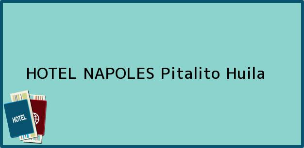 Teléfono, Dirección y otros datos de contacto para HOTEL NAPOLES, Pitalito, Huila, Colombia