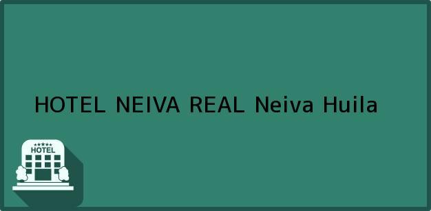 Teléfono, Dirección y otros datos de contacto para HOTEL NEIVA REAL, Neiva, Huila, Colombia