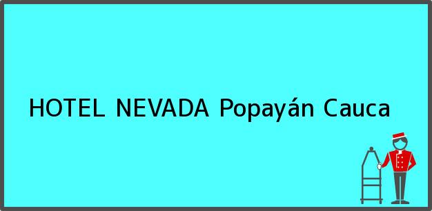 Teléfono, Dirección y otros datos de contacto para HOTEL NEVADA, Popayán, Cauca, Colombia
