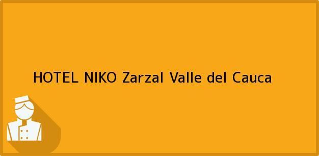 Teléfono, Dirección y otros datos de contacto para HOTEL NIKO, Zarzal, Valle del Cauca, Colombia
