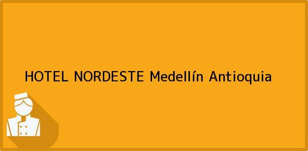 Teléfono, Dirección y otros datos de contacto para HOTEL NORDESTE, Medellín, Antioquia, Colombia