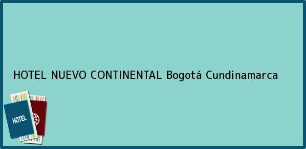 Teléfono, Dirección y otros datos de contacto para HOTEL NUEVO CONTINENTAL, Bogotá, Cundinamarca, Colombia