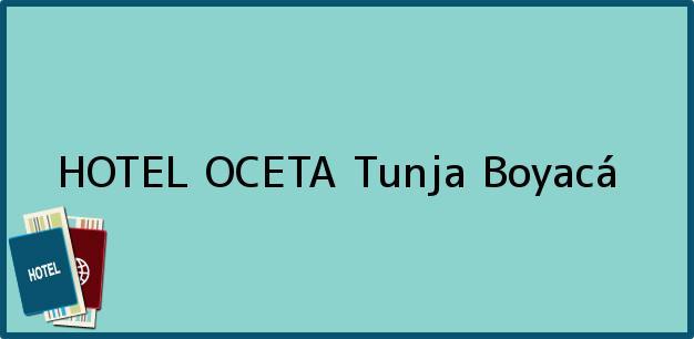 Teléfono, Dirección y otros datos de contacto para HOTEL OCETA, Tunja, Boyacá, Colombia