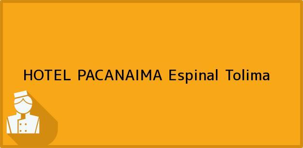 Teléfono, Dirección y otros datos de contacto para HOTEL PACANAIMA, Espinal, Tolima, Colombia