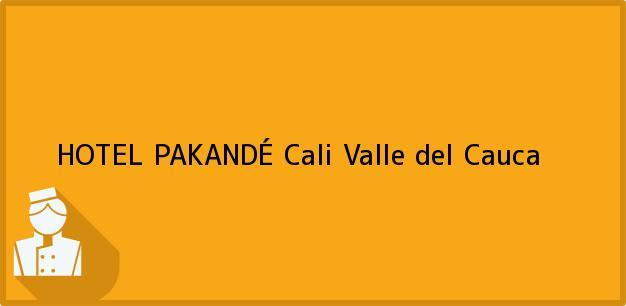 Teléfono, Dirección y otros datos de contacto para HOTEL PAKANDÉ, Cali, Valle del Cauca, Colombia
