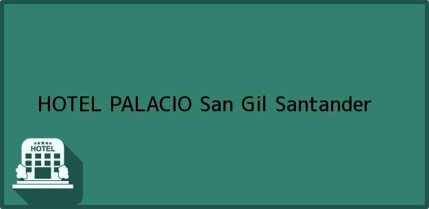 Teléfono, Dirección y otros datos de contacto para HOTEL PALACIO, San Gil, Santander, Colombia