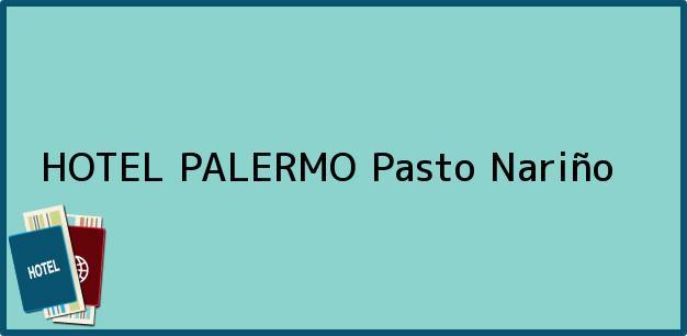 Teléfono, Dirección y otros datos de contacto para HOTEL PALERMO, Pasto, Nariño, Colombia