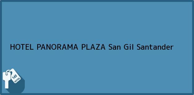 Teléfono, Dirección y otros datos de contacto para HOTEL PANORAMA PLAZA, San Gil, Santander, Colombia