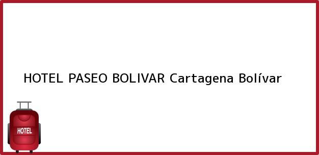 Teléfono, Dirección y otros datos de contacto para HOTEL PASEO BOLIVAR, Cartagena, Bolívar, Colombia