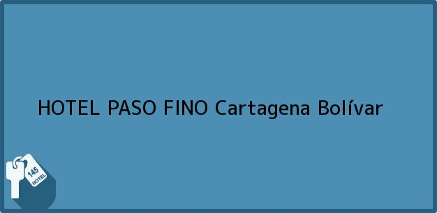 Teléfono, Dirección y otros datos de contacto para HOTEL PASO FINO, Cartagena, Bolívar, Colombia