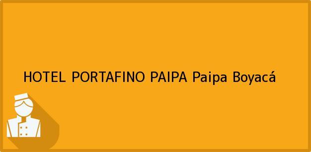 Teléfono, Dirección y otros datos de contacto para HOTEL PORTAFINO PAIPA, Paipa, Boyacá, Colombia