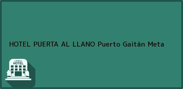 Teléfono, Dirección y otros datos de contacto para HOTEL PUERTA AL LLANO, Puerto Gaitán, Meta, Colombia