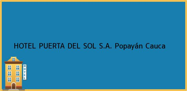 Teléfono, Dirección y otros datos de contacto para HOTEL PUERTA DEL SOL S.A., Popayán, Cauca, Colombia