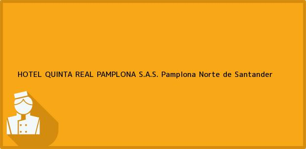 Teléfono, Dirección y otros datos de contacto para HOTEL QUINTA REAL PAMPLONA S.A.S., Pamplona, Norte de Santander, Colombia