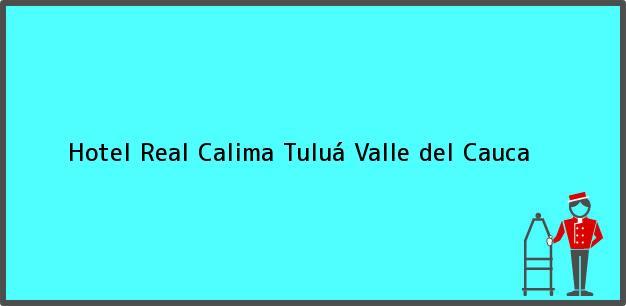Teléfono, Dirección y otros datos de contacto para Hotel Real Calima, Tuluá, Valle del Cauca, Colombia
