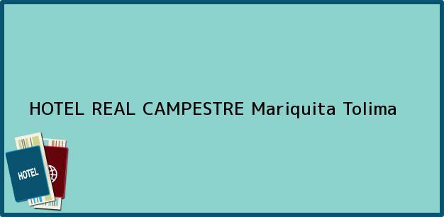 Teléfono, Dirección y otros datos de contacto para HOTEL REAL CAMPESTRE, Mariquita, Tolima, Colombia