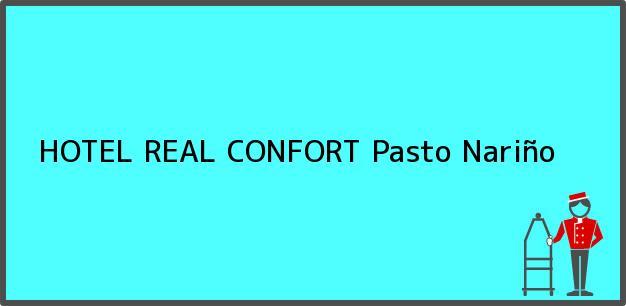 Teléfono, Dirección y otros datos de contacto para HOTEL REAL CONFORT, Pasto, Nariño, Colombia