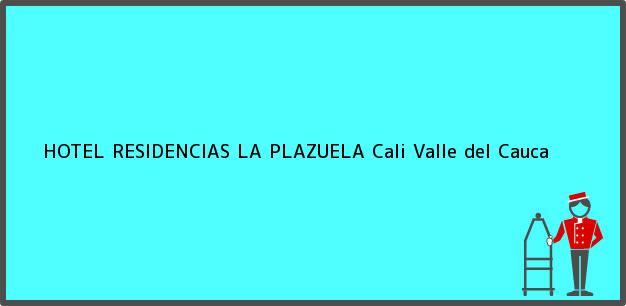 Teléfono, Dirección y otros datos de contacto para HOTEL RESIDENCIAS LA PLAZUELA, Cali, Valle del Cauca, Colombia