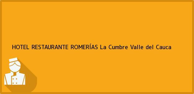 Teléfono, Dirección y otros datos de contacto para HOTEL RESTAURANTE ROMERÍAS, La Cumbre, Valle del Cauca, Colombia