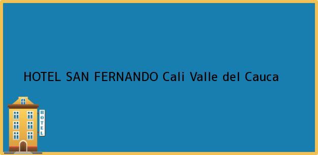 Teléfono, Dirección y otros datos de contacto para HOTEL SAN FERNANDO, Cali, Valle del Cauca, Colombia
