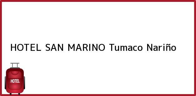 Teléfono, Dirección y otros datos de contacto para HOTEL SAN MARINO, Tumaco, Nariño, Colombia