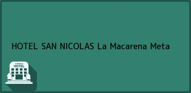Teléfono, Dirección y otros datos de contacto para HOTEL SAN NICOLAS, La Macarena, Meta, Colombia
