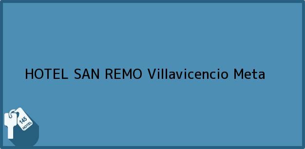 Teléfono, Dirección y otros datos de contacto para HOTEL SAN REMO, Villavicencio, Meta, Colombia