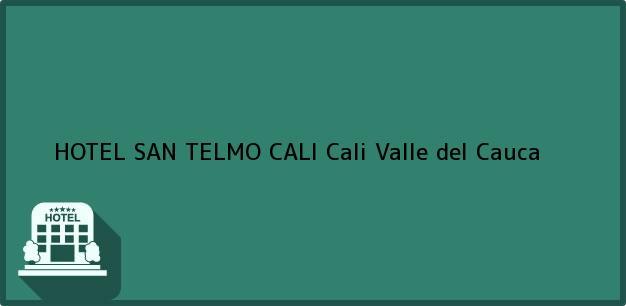 Teléfono, Dirección y otros datos de contacto para HOTEL SAN TELMO CALI, Cali, Valle del Cauca, Colombia