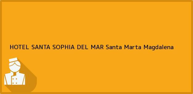 Teléfono, Dirección y otros datos de contacto para HOTEL SANTA SOPHIA DEL MAR, Santa Marta, Magdalena, Colombia