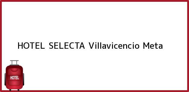 Teléfono, Dirección y otros datos de contacto para HOTEL SELECTA, Villavicencio, Meta, Colombia