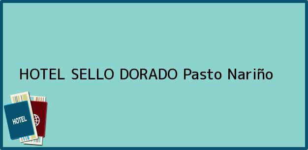 Teléfono, Dirección y otros datos de contacto para HOTEL SELLO DORADO, Pasto, Nariño, Colombia