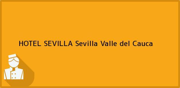 Teléfono, Dirección y otros datos de contacto para HOTEL SEVILLA, Sevilla, Valle del Cauca, Colombia