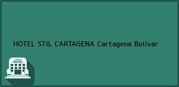 Teléfono, Dirección y otros datos de contacto para HOTEL STIL CARTAGENA, Cartagena, Bolívar, Colombia