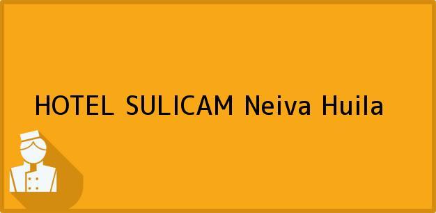 Teléfono, Dirección y otros datos de contacto para HOTEL SULICAM, Neiva, Huila, Colombia