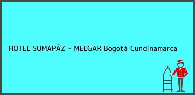Teléfono, Dirección y otros datos de contacto para HOTEL SUMAPÁZ - MELGAR, Bogotá, Cundinamarca, Colombia