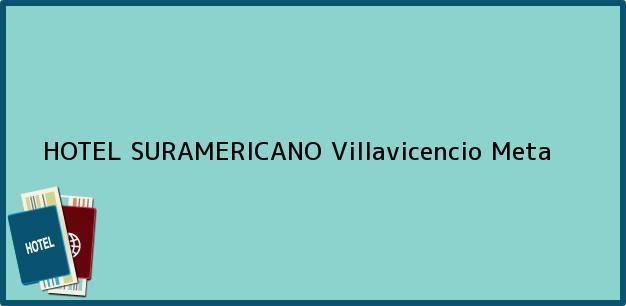 Teléfono, Dirección y otros datos de contacto para HOTEL SURAMERICANO, Villavicencio, Meta, Colombia