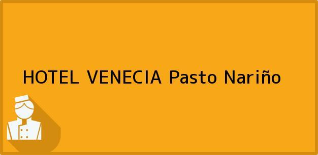 Teléfono, Dirección y otros datos de contacto para HOTEL VENECIA, Pasto, Nariño, Colombia