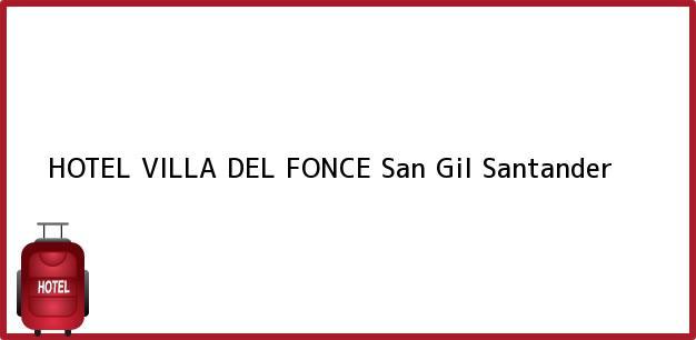 Teléfono, Dirección y otros datos de contacto para HOTEL VILLA DEL FONCE, San Gil, Santander, Colombia