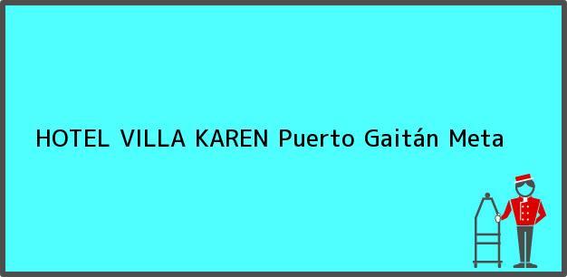 Teléfono, Dirección y otros datos de contacto para HOTEL VILLA KAREN, Puerto Gaitán, Meta, Colombia