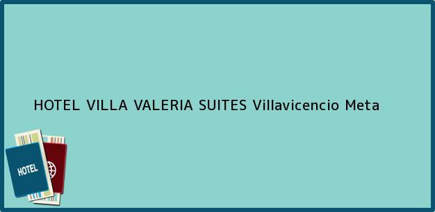 Teléfono, Dirección y otros datos de contacto para HOTEL VILLA VALERIA SUITES, Villavicencio, Meta, Colombia