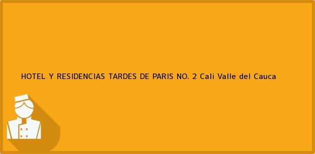 Teléfono, Dirección y otros datos de contacto para HOTEL Y RESIDENCIAS TARDES DE PARIS NO. 2, Cali, Valle del Cauca, Colombia