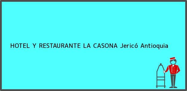 Teléfono, Dirección y otros datos de contacto para HOTEL Y RESTAURANTE LA CASONA, Jericó, Antioquia, Colombia